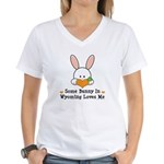 Some Bunny In Wyoming Loves Me Women's V-Neck T-Sh