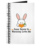 Some Bunny In Wyoming Loves Me Journal
