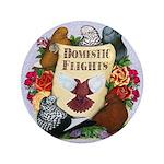 "Domestic Flight Flowers 3.5"" Button"