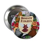 "Domestic Flight Flowers 2.25"" Button"