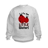 I'm The LITTLE Sister! Ladybu  Sweatshirt