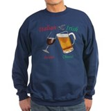 Italian and Irish  Sweatshirt