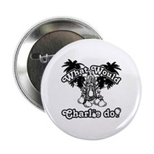 "What Would Charlie Do 2.25"" Button"