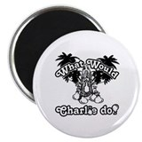 What Would Charlie Do Magnet