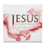 Jesus...No Greater Love Tile Coaster