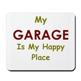 My Garage is my Happy Place Mousepad
