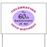 Funny 90th Birthday Gag Yard Sign