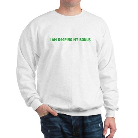 I am keeping my bonus Sweatshirt