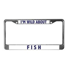 I'm Wild About Fish License Plate Frame