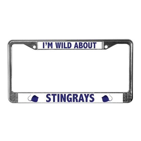I'm Wild About Stingrays License Plate Frame