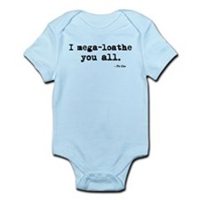 'I mega-loathe you all.' Infant Bodysuit