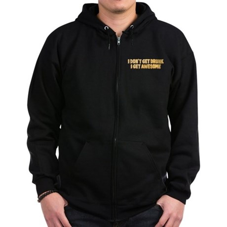 I Don't Get Drunk I Get Awesome Zip Dark Hoodie
