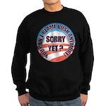 Sorry Yet? Sweatshirt (dark)