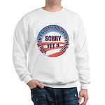 Sorry Yet? Sweatshirt