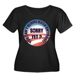Sorry Yet? Women's Plus Size Scoop Neck Dark T-Shi