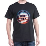 Sorry Yet? Dark T-Shirt