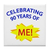 Celebrating 90 Years Of Me! Tile Coaster