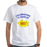 Celebrating 75 Years Of Me! Shirt