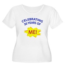 Celebrating 30 Years Of Me! T-Shirt