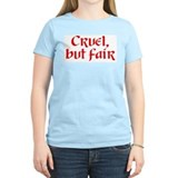 """Cruel, but fair"" Women's Pink T-Shirt"