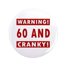 "Cranky 60th Birthday 3.5"" Button"
