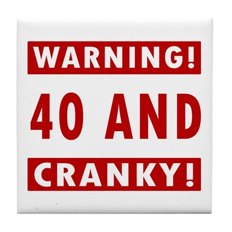 Cranky 40th Birthday Tile Coaster