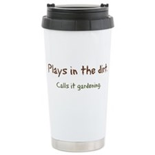 Plays in Dirt Thermos Mug
