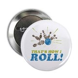 How I Roll 2.25&quot; Button