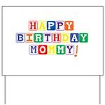 Happy Birthday Mommy! Yard Sign