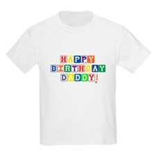 Happy Birthday Daddy! T-Shirt