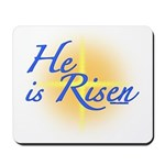 He is Risen Mousepad