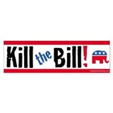 Kill the Bill (health care) Bumper Sticker