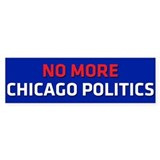 No More Chicago Politics Bumper Bumper Sticker
