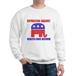 Republican Against Health Car Sweatshirt