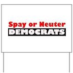 Spay or Neuter Democrats Yard Sign