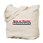 Spay or Neuter Democrats Tote Bag