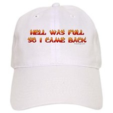 Hell was full so I came back Baseball Cap