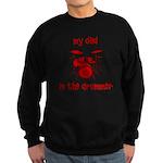 My Dad is the Drummer (drums) Sweatshirt (dark)