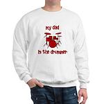 My Dad is the Drummer (drums) Sweatshirt