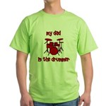 My Dad is the Drummer (drums) Green T-Shirt