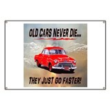OLD CARS NEVER DIE...THEY JUS Banner