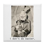 I Don't Do Easter. Tile Coaster