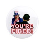 "You're Fired! 3.5"" Button (100 pack)"