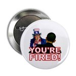 "You're Fired! 2.25"" Button (10 pack)"