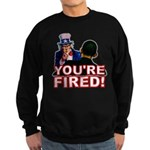 You're Fired! Sweatshirt (dark)