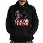 You're Fired! Hoodie (dark)