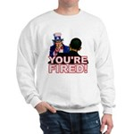 You're Fired! Sweatshirt