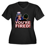 You're Fired! Women's Plus Size V-Neck Dark T-Shir
