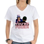 You're Fired! Women's V-Neck T-Shirt