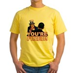 You're Fired! Yellow T-Shirt